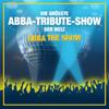 ABBA The Show - Die größte ABBA-Tribute-Show der Welt