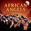 Konzertkarten African Angels  -  Cape Town Opera Chorus