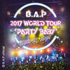 """B.A.P: 2017 World Tour""""Party Baby!"""