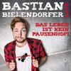 Bild Bastian Bielendorfer: Das Leben ist kein Pausenhof!