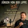Jürgen von der Lippe liest: Beim Dehnen singe ich Balladen