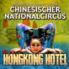 Chinesischer Nationalcircus: The Grand Hongkong Hotel