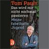 Tom Pauls: Das wird mir nicht nochmal passieren