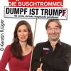 Die Buschtrommel - Dumpf ist Trump(f)