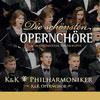 Die schönsten Opernchöre - K&K Philharmoniker und K&K Opernchor