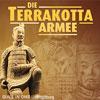 Die Terrakottaarmee & das Vermächtnis des Ewigen Kaisers