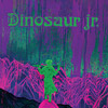 Dinosaur Jr.: get a glimpse of what yer not - Tour 2017