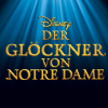 Disneys DER GLÖCKNER VON NOTRE DAME in München