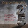 Dream Theater: Images, Words&Beyond - 25th Anniversary Tour