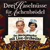 Drei Haselnüsse für Aschenbrödel  -   Der Originalfilm mit Live - Orchester