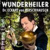 Dr. med. Eckart von Hirschhausen: Wunderheiler