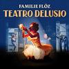 Teatro Delusio - Maskentheater mit Familie Flöz