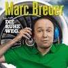 Marc Breuer: Ich hab´ DIE RUHE WEG