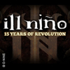 "Ill Niño: 15 Years""Revolution Revolucion"""