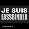 Je suis Fassbinder von Falk Richter