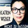 Katrin Weber: Nicht zu fassen - Kabarettabend