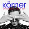 K�rner: G�nsehaut Tour 2017