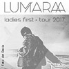 Lumaraa: Ladies First - Tour 2017