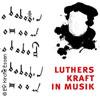 Luthers Kraft in Musik - Festkonzert zum Reformationstag in Essen