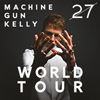 Machine Gun Kelly - 27 World Tour