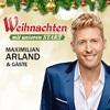 Weihnachten mit unseren Stars: Maximilian Arland&Gäste