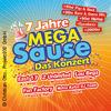 7 Jahre Mega Sause - Das Konzertjubiläum