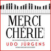 Bild Merci Chérie - Die schönsten Lieder & Chansons von Udo Jürgens