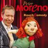 Peter Moreno: BauchComedy - Lachen ist Programm!
