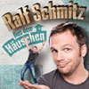 Konzertkarten Ralf Schmitz: Aus dem H�uschen
