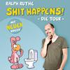 Ralph Ruthe: Shit Happens!Tour 2015