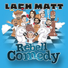 RebellComedy: Lach matt