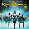Riverdance - Das Original!
