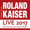 Roland Kaiser: Auf den Kopf gestellt - Die Tour zum neuen Album