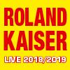 Roland Kaiser  -  Die Arena - Tournee 2018/2019