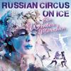 Russian Circus On Ice:  Ein Wintermärchen