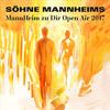 Söhne Mannheims: MannHeim zu Dir - Open Air Tour 2017
