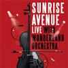 Sunrise Avenue - Live with Wonderland Orchestra 2016