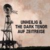 Unheilig&The Dark Tenor auf Zeitreise