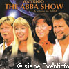 Konzertkarten Waterloo  -  The ABBA Show  -  A Tribute To ABBA With ABBA Review