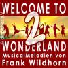 Bild Welcome To Wonderland 2 - Frank Wildhorn