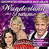 Geschwister Hofmann & Maxi Arland Präsentieren: Wunderland Der Träume