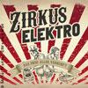 Zirkus Elektro Teil VI