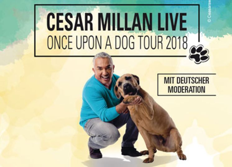 "CESAR MILLAN: Mit ""Once Upon A Dog"" 2018 auf Tour!"
