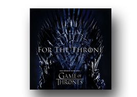 "Music Is Coming: ""For The Throne"" wird das Album zu GAME OF THRONES heißen"