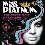 Miss Platnum - The Sweetest Hangover