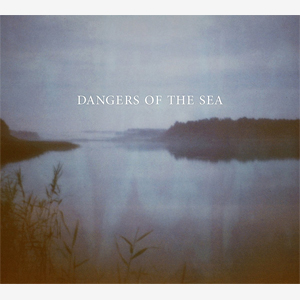 Dangers Of The Sea - Dangers Of The Sea