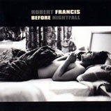Robert Francis - Before Nightfall