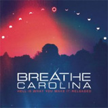 Breathe Carolina - Hell Is What You Make It: Reloaded