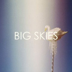 Big Skies - Big Skies
