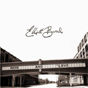 Elliott BROOD - Work & Love